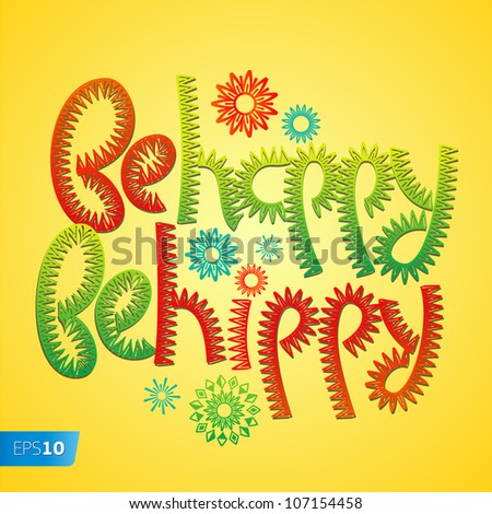 Be happy be hippy, vector Eps10 illustration.