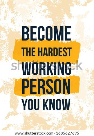 be hardworking inspirational