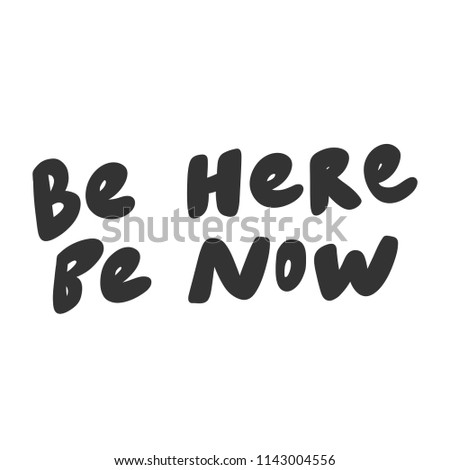 be here be now sticker for