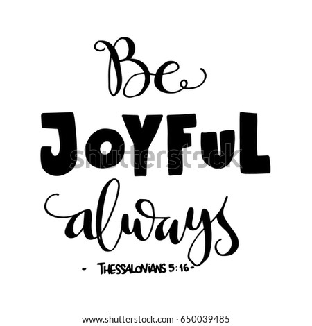 be joyful bible verse hand