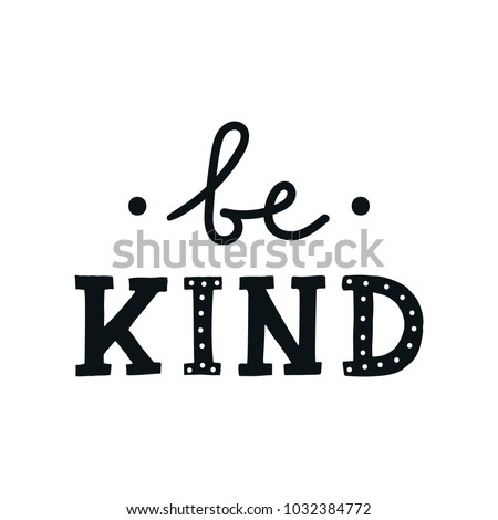 Be kind - Cute hand drawn nursery poster with lettering in scandinavian style. Kids vector illustration.