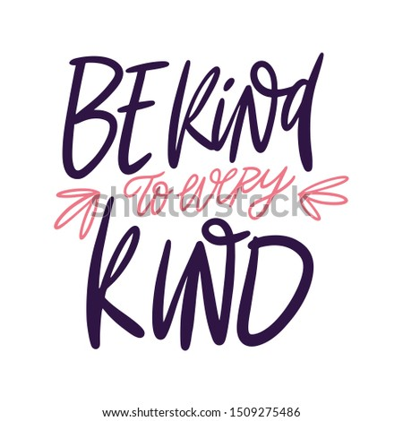 Be kind every kind hand drawn vector lettering phrase. Isolated on white background. Design for banner, poster, logo, sign, sticker web blog