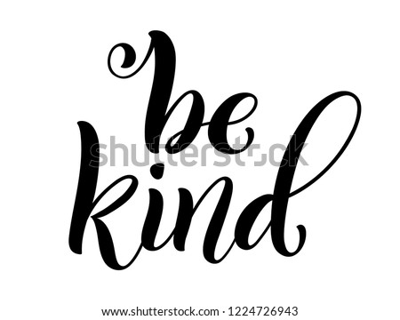 Be kind hand written lettering. Inspirational quote. Vector illustration