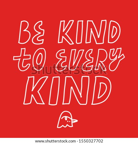 Be Kind To Every Kind inspirational quote. Minimalist vector lettering about veganism and animals rights. Simple inscription on red background with white letters.