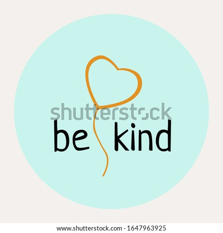 be love kind - unique vector hand drawn inspirational funny and positive quote for World Kindness Day and relationship. Sticker for social media content, posters, t-shirts, greeting card.