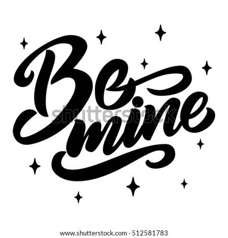 be mine hand lettering  black