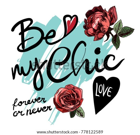 be my chic slogan with roses