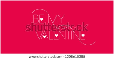 Be My Valentine - elegant hand drawn lettering on red background. Flat vector illustration for invitations, greetings, prints, cards, posters, flyers, banners, seasonal design and decoration, web.