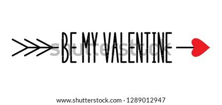 Be my Valentine. Happy Valentine's Day card. Love arrow. Arrow of Eros (Amour, Cupid). Vector illustration.