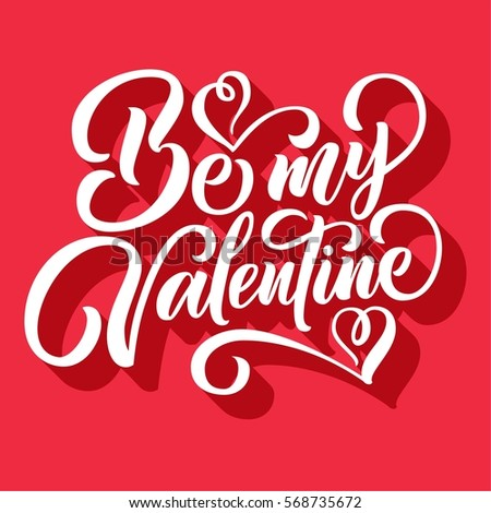 Be my Valentine lettering, hand drawn typography with 3d long shadow. Retro vector illustration. #568735672