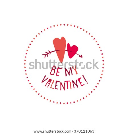 Be My Valentine! Valentines Day. Lettering. Greeting card. Vector illustration.