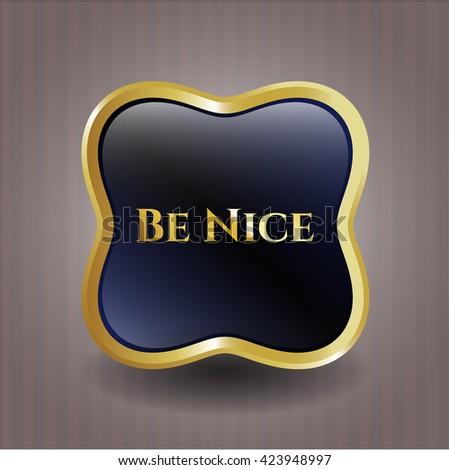 Be Nice gold emblem or badge