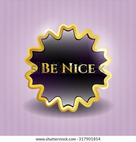 Be Nice gold shiny emblem