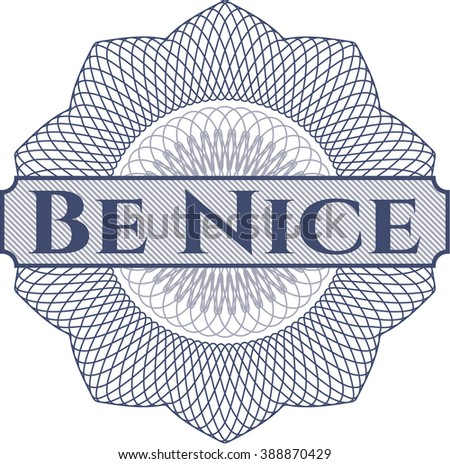 Be Nice inside a money style rosette