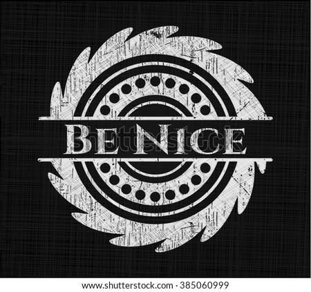 Be Nice on chalkboard