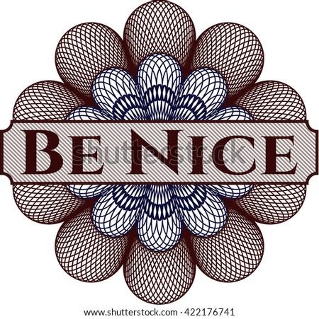 Be Nice rosette (money style emplem)