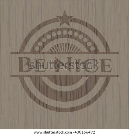 Be Nice wood emblem. Retro