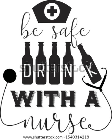 be safe drink with a nurse