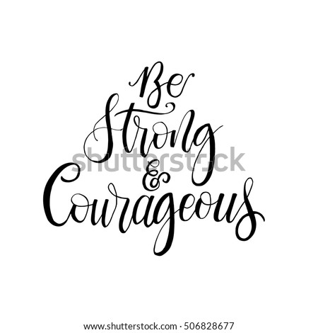 be strong and courageous phrase