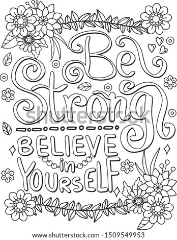 Be strong believe in yourself font with flower element for Valentine's day or Love Cards. Hand drawn with inspiration word. Coloring for adult and kids. Vector Illustration.  Stock photo ©