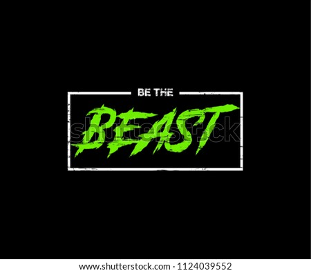 Be The Beast Motivational Tee Graphic