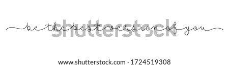 BE THE BEST VERSION OF YOU black vector monoline calligraphy banner with swashes Сток-фото ©