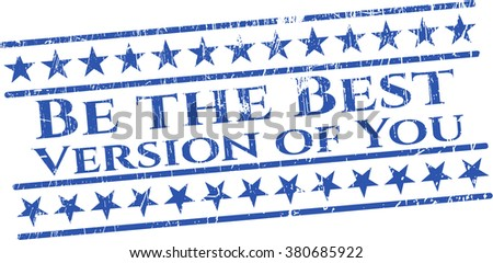 Be the Best Version of You rubber seal with grunge texture