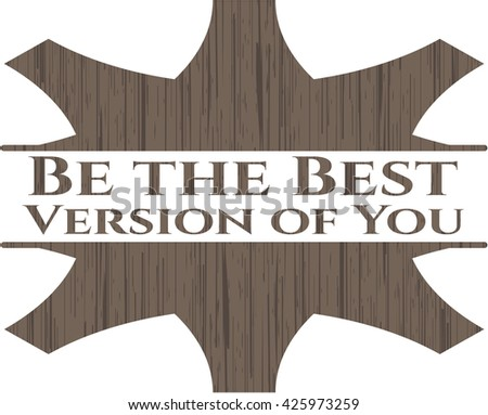 Be the Best Version of You wooden emblem. Retro