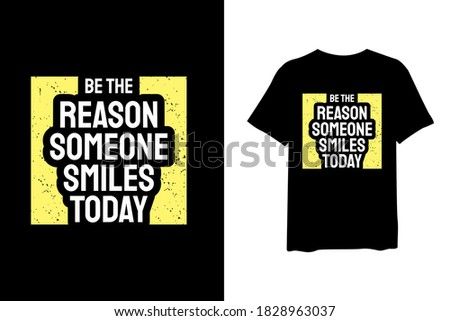 Be the reason someone smiles today, quote stylish t-shirt and apparel trendy design and typography lettering, print, vector, illustration design. Photo stock ©