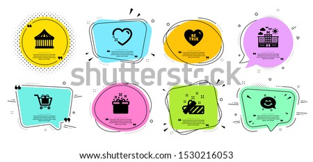 Be true, Shopping cart and Present line icons set. Chat bubbles with quotes. Smile chat, Special offer and Hotel signs. Heart, Carousels symbols. Love sweetheart, Gift box. Holidays set. Vector Stockfoto ©