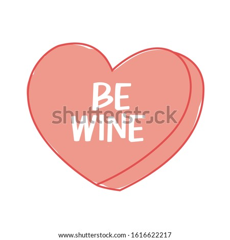 be wine conversation heart