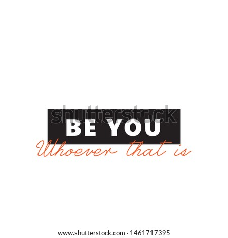 BE YOU, empowerment quote, vector lettering, modern typographIc design