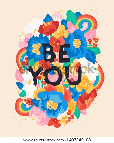 Be You - floral doodle typography. LGBTQ, pride, diversity, inclusion, and equality. Vector illustration for posters, cards, stickers, banners, leaflets.