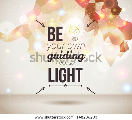 Be your own guiding light Motivating light poster Fantasy background with glitter particles Background and typography can be used together or separately Vector image