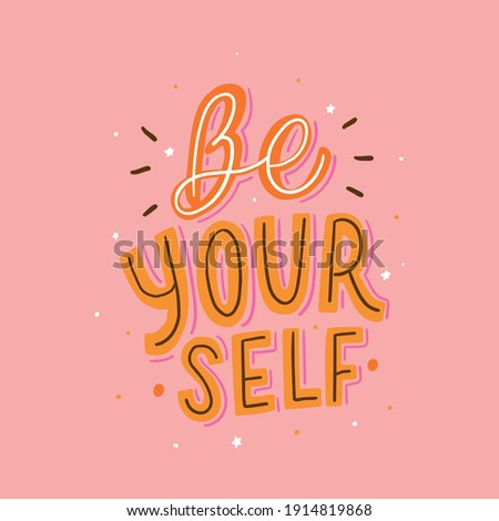 Be yourself lettering slogan. Motivational card with phrase be yourself. Typography slogan. ストックフォト ©