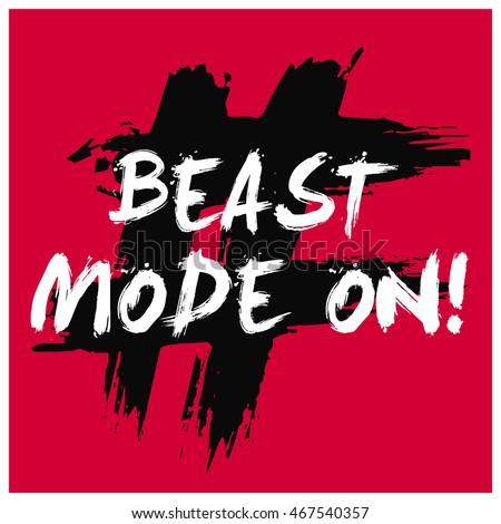 beast mode on   brush lettering