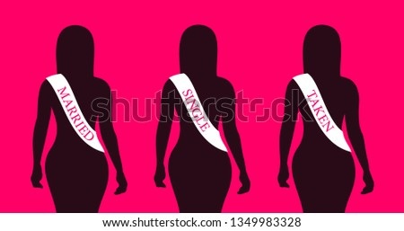 Beautiful, attractive and sexy woman is labelled by sash with marital status - single, taken, married. Vector illustration