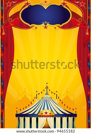 Beautiful circus poster. A circus poster with a large board, a big top and curtains for your new performance !