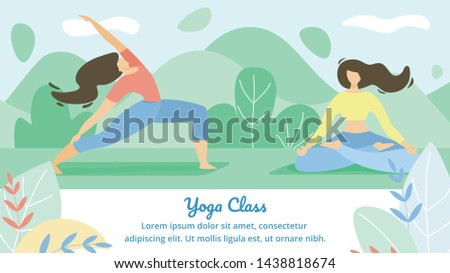 Beautiful Poster Inscription Yoga Class Flat. Flyer Girls Play Sports Together. Banner Flexibility and Endurance Young Women. Balance and Coordination Cartoon. Vector Illustration.