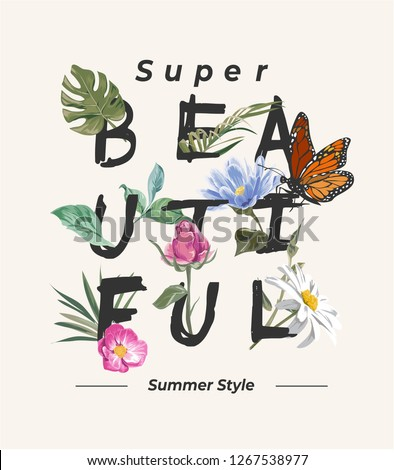 beautiful slogan with flower and butterfly illustration