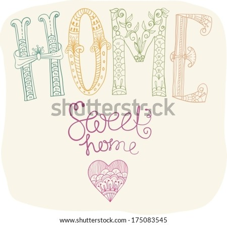 Beautiful text Home sweet home illustration with flowers, hand lettering