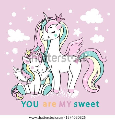 Beautiful unicorn mother with baby and the inscription you are my sweet