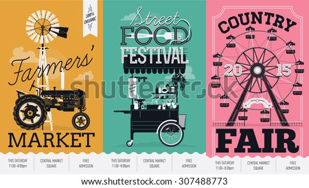 Beautiful vector detailed event posters set. Farmers\' market, street food festival and country fair. Three creative poster templates with retro farm tractor, street food cart and ferris wheel ride