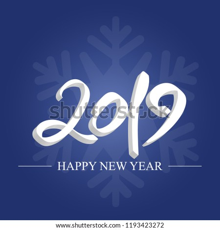 Beautiful volume inscription Vector Happy New Year 2019 with snowflakes on a blue gradient background. Vector EPS