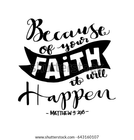 BEcause Of Your Faith. Bible Verse. Hand Lettered Quote. Modern Calligraphy. Christian Poster