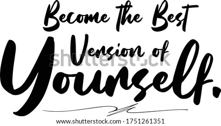 Become the Best Version of Yourself Calligraphy Handwritten Typography  Black Color Text On  White Background Сток-фото ©