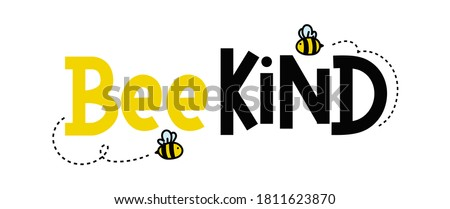 Bee kind funny inspirational card with flying bees and lettering isolated on white background. Colorful quote about kindness with yellow and black colors. Be kind motivational vector illustration Stockfoto ©
