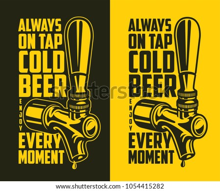 Beer tap with advertising quote. Design element for beer pub. Vector vintage illustration.