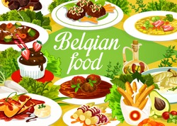 Belgian cuisine food menu, restaurant meal dishes, vector Belgium traditional lunch and dinner. Belgian cuisine food homemade smoked meat soup, Flemish carbonade, truffles sweets and walloon meatballs