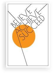 Believe, achieve, succeed, vector. Scandinavian minimalist art design. Poster design. Wall art, art design, artwork. Modern wording design. Motivational, inspirational quote
